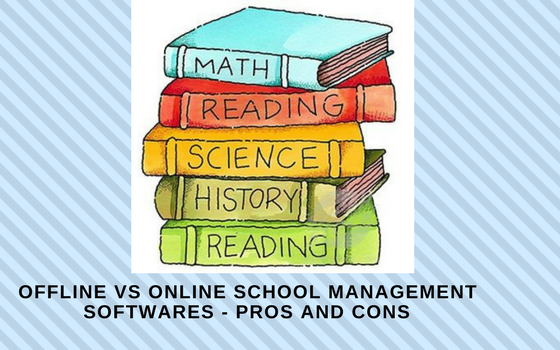 Offline Vs Online School Management Softwares - Pros and Cons